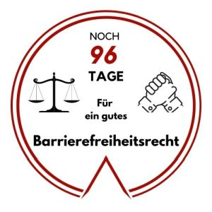 Logo: Noch 96 Tage für ein gutes Barrierefreiheitsrecht