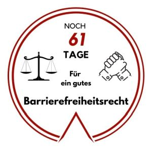 Logo: Noch 61 Tage für ein gutes Barrierefreiheitsrecht