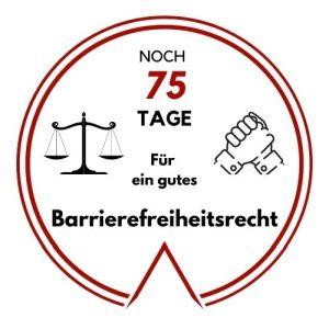 Logo: Noch 75 Tage für ein gutes Barrierefreiheitsrecht