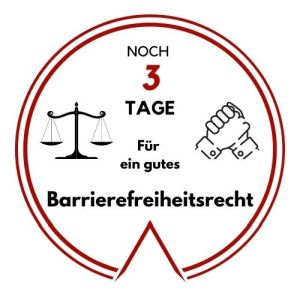 Logo: Noch 3 Tage für ein gutes Barrierefreiheitsrecht