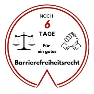 Logo: Noch 6 Tage für ein gutes Barrierefreiheitsrecht