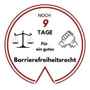 Logo: Noch 9 Tage für ein gutes Barrierefreiheitsrecht